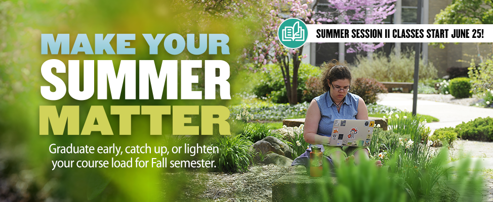 There's still time to register for a summer session class.