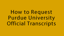 How to Request Purdue University Official Transcripts